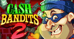 Cash Bandits 2 Slot Game